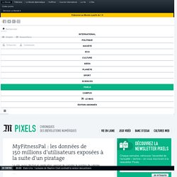 MyFitnessPal: les données de 150millions d'utilisateurs exposées à la suite d'un piratage
