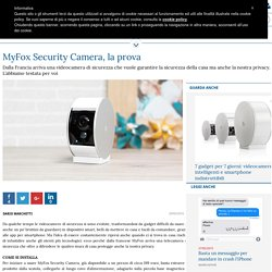 MyFox Security Camera, la prova