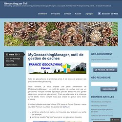 MyGeocachingManager, outil de gestion de caches | Tof Géocaching !