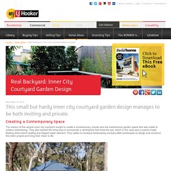myLJHooker - Real Backyard: Inner City Courtyard Garden Design