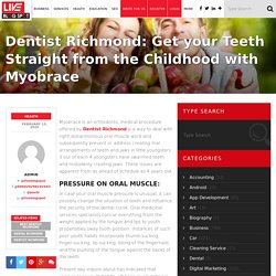 Myobrace device to offer the best of the straight teeth from Childhood by Dentist Richmond