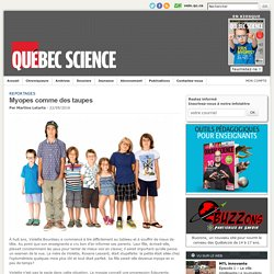 Myopes comme des taupes / Québec Science