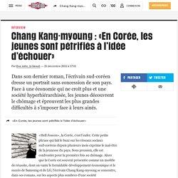 Chang Kang-myoung: «En Corée, les jeunes sont pétrifiés à l'idée d'échouer»