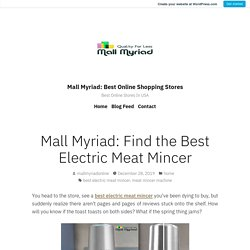 Mall Myriad: Find the Best Electric Meat Mincer – Mall Myriad: Best Online Shopping Stores