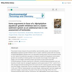 ENVIRONMENTAL TOXICOLOGY AND CHEMISTRY 21/07/15 Some arguments in favor of a Myriophyllum aquaticum growth inhibition test in a water–sediment system as an additional test in risk assessment of herbicides