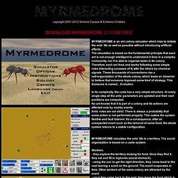 Myrmedrome - A real ant colony simulator