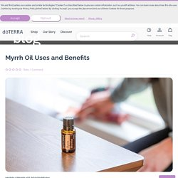 Myrrh Oil Uses and Benefits