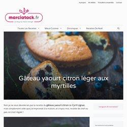 Gâteau yaourt citron aux myrtilles fabuleusement fondant