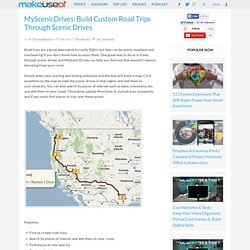 MyScenicDrives: Build Custom Road Trips Through Scenic Drives