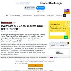 MYSEPHORA CONNAIT SES CLIENTES SUR LE BOUT DES DOIGTS