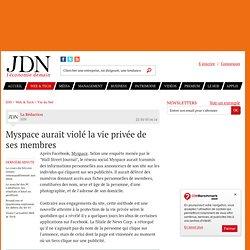Myspace aurait violé la vie privée de ses membres - Journal du Net > e-Business