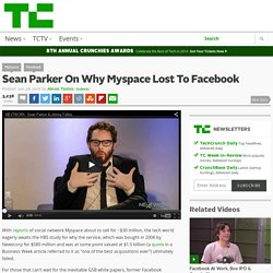 Sean Parker On Why Myspace Lost To Facebook