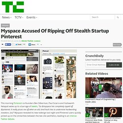 Myspace Accused Of Ripping Off Stealth Startup Pinterest