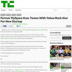 Former MySpace Exec Teams With Yahoo Rock Star For New Startup