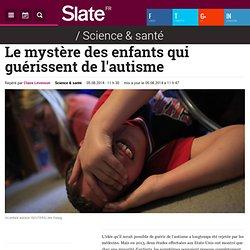 Art 5/08/14 Le mystère des enfants qui guérissent de l'autisme