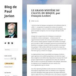LE GRAND MYSTÈRE DU CALCUL DU RISQUE, par François Leclerc