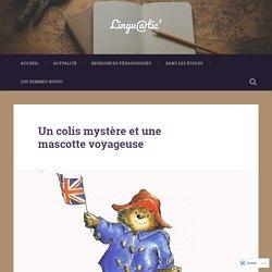 Un colis mystère et une mascotte voyageuse – Lingu@tic'