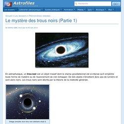 Le mystère des trous noirs (Partie 1)