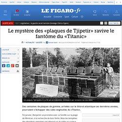 Le mystère des «plaques de Tjipetir» ravive le fantôme du «Titanic»