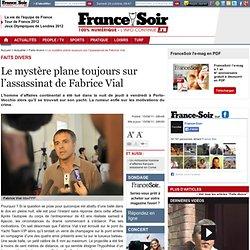 Le mystère plane toujours sur l'assassinat de Fabrice Vial