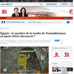 Égypte : le mystère de la tombe de Toutankhamon en passe d'être découvert ?