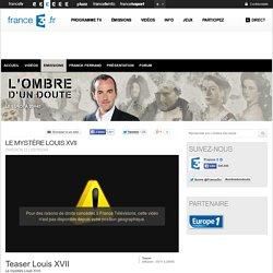 Le mystère Louis XVII - 03/11/2014 - News et vidéos en replay - L'Ombre d'un doute