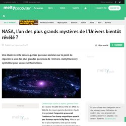 NASA, l'un des plus grands mystères de l'Univers bientôt révélé ?