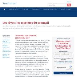Les rêves: les mystères du sommeil - SanteChezNous.com