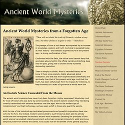 Ancient World Mysteries Decoded. The Esoteric Knowledge of a Lost Age.