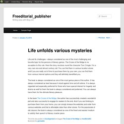 Life unfolds various mysteries