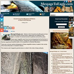 Ancient Unsolved Mysteries Of Siberia - A Place Full Of Secrets MessageToEagle.com