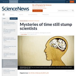 Mysteries of time still stump scientists