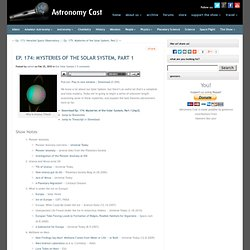 Astronomy Cast - Ep. 174: Mysteries of the Solar System, Part 1