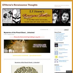 Mysteries of the Pineal Gland….Unlocked | EFHerne's Renaissance Thoughts