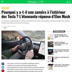 On sait enfin à quoi sert la mystérieuse caméra à l'intérieur des Tesla