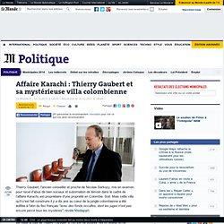 Affaire Karachi : Thierry Gaubert et sa mystérieuse villa colombienne