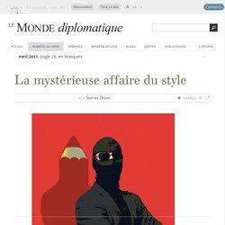 La mystérieuse affaire du style, par Sophie Divry (Le Monde diplomatique, avril 2017)