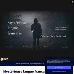Mystérieuse langue française by nathalie.godart on Genially