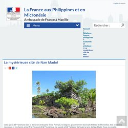 La mystérieuse cité de Nan Madol - La France aux Philippines et en Micronésie