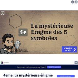 4eme_La mystérieuse énigme des 5 symboles par sofiane.enocq sur Genially