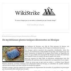 De mystérieuses pierres toxiques découvertes au Mexique