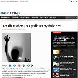 La visite mystère : des pratiques mystérieuses…