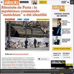 """Attentats de Paris : le mystérieux commando """"autrichien"""" a été identifié"""