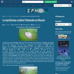 Le mystérieux cratère Patomsky en Russie