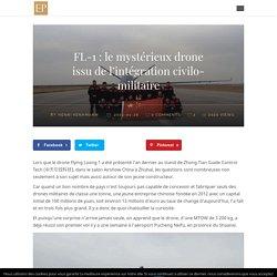 FL-1 : le mystérieux drone issu de l'intégration civilo-militaire
