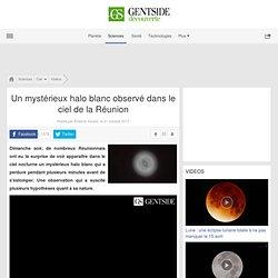 Un mystérieux halo blanc observé dans le ciel de la Réunion