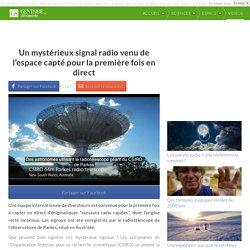 Un mystérieux signal radio venu de l'espace capté pour la première fois en direct