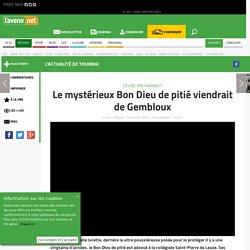 Le mystérieux Bon Dieu de pitié viendrait de Gembloux - Toute l'actu 24h/24 sur Lavenir.net