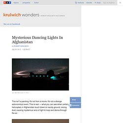 Mysterious Dancing Lights In Afghanistan : Krulwich Wonders...