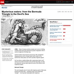 Mysterious waters: from the Bermuda Triangle to the Devil's Sea